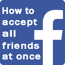 How to accept all friends at once